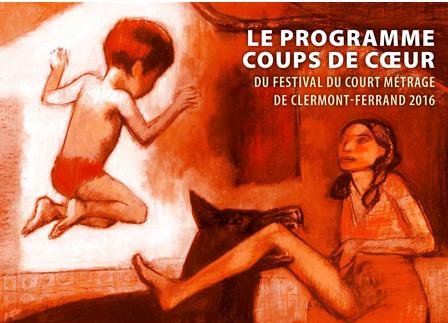 Coups de Cœur du festival du court métrage de Clermont-Ferrand 2016