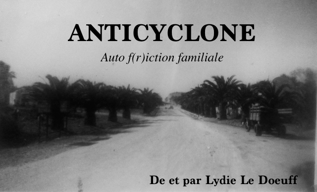 Théâtre : ANTICYCLONE Auto f(r)iction familiale